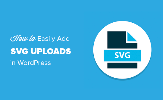 How to Add SVG in WordPress (with 2 Simple Solutions)