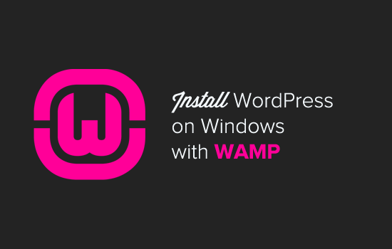 How to Install WordPress on your Windows Computer Using WAMP