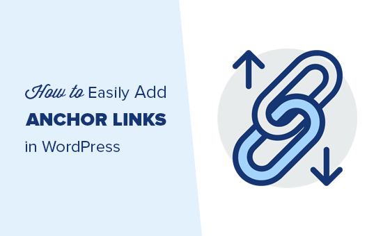 "How to ""Easily"" Add Anchor Links in WordPress (Step by Step)"
