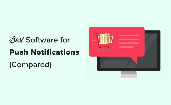 7 Best Web Push Notification Software in 2020 (Compared)
